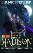 Jeff Madison et les ombres de Drakmere (Tome 1)