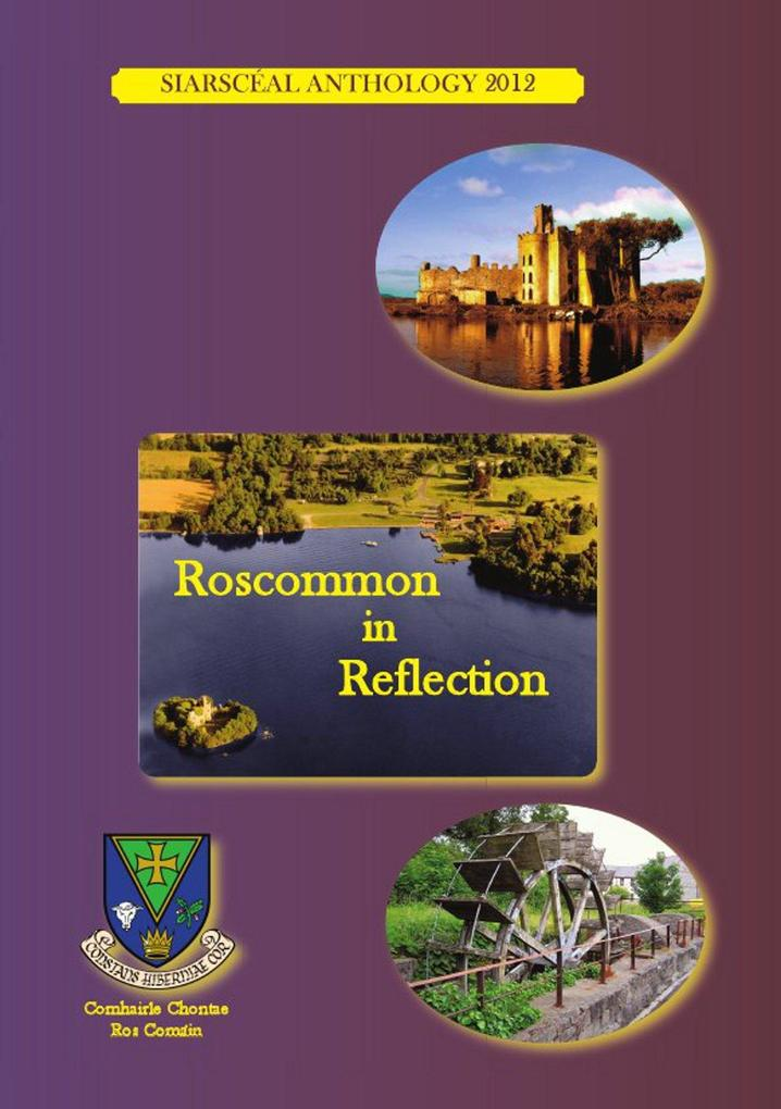 Roscommon in Reflection: SiarSceal Anthology 2012 als eBook epub