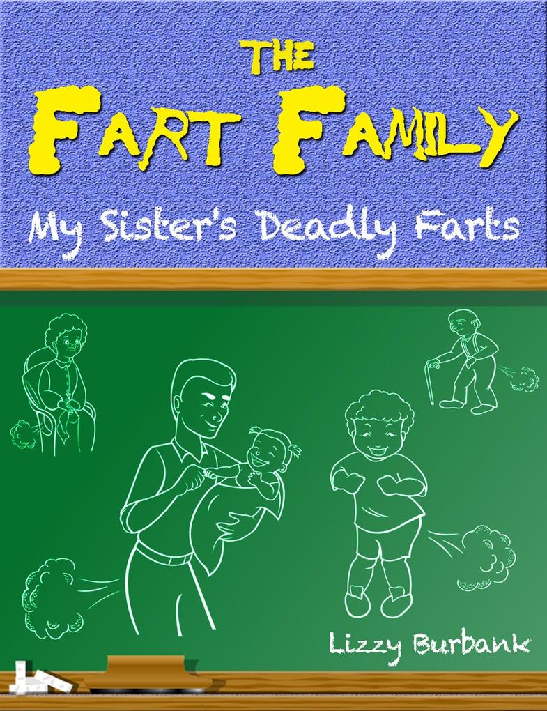 Fart Family: My Sister's Deadly Farts als eBook epub