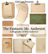 Fantastic Mr. Anderson: A Biography of Wes Anderson