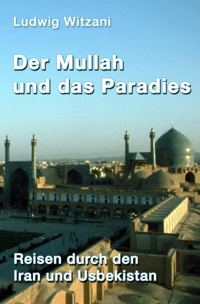 Der Mullah und das Paradies als eBook epub