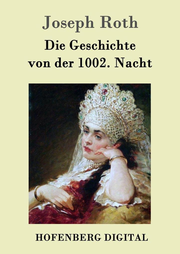 Die Geschichte von der 1002. Nacht als eBook