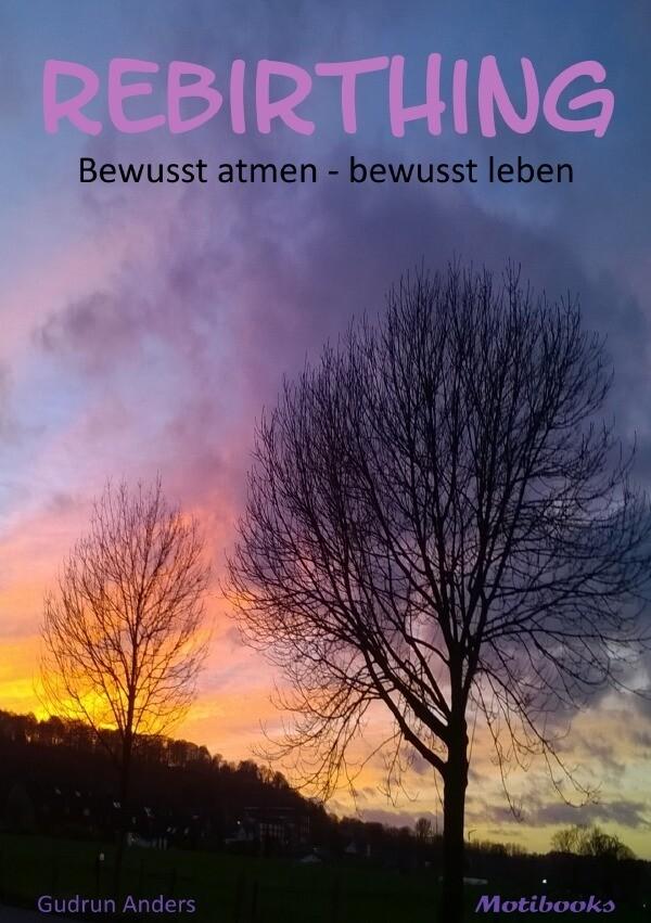 Rebirthing: bewusst atmen - bewusst leben als Buch (kartoniert)
