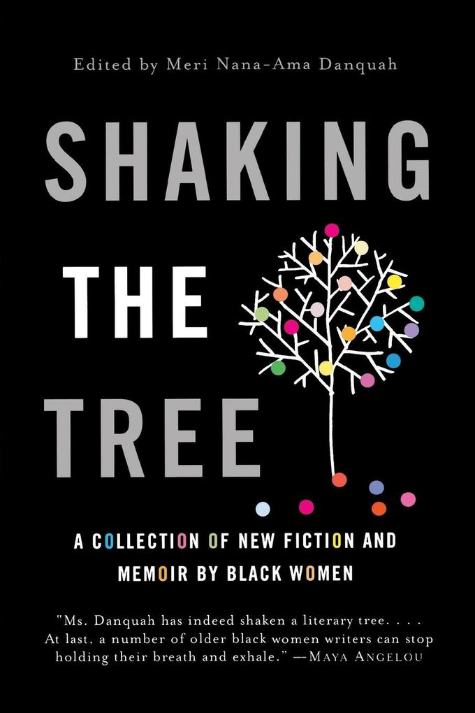 Shaking the Tree: A Collection of New Fiction and Memoir by Black Women als Taschenbuch