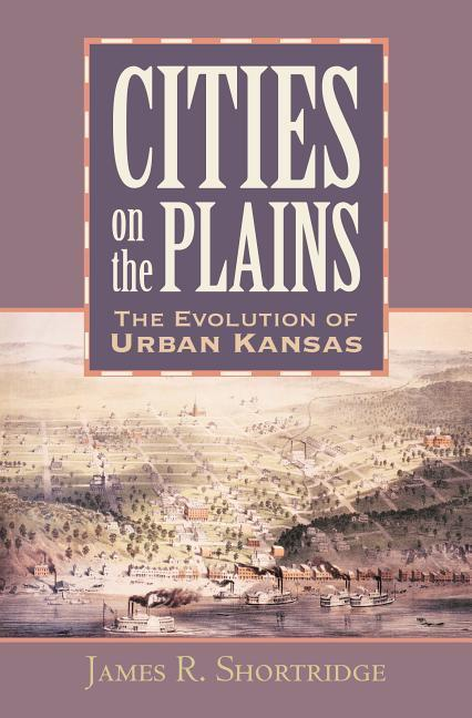 Cities on the Plains: The Evolution of Urban Kansas als Buch (gebunden)