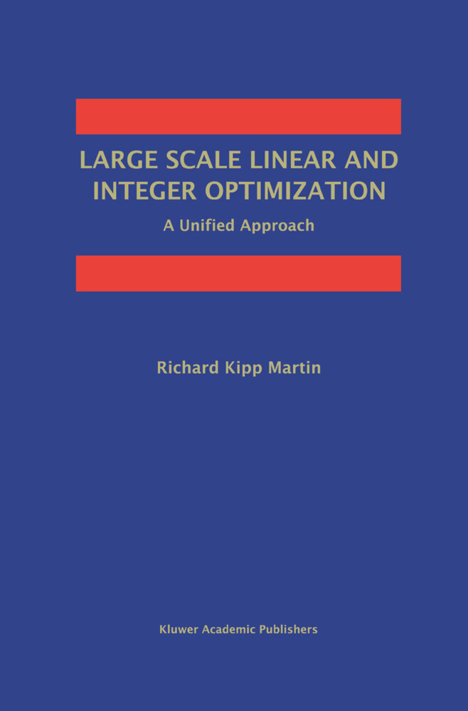 Large Scale Linear and Integer Optimization: A Unified Approach als Buch (gebunden)