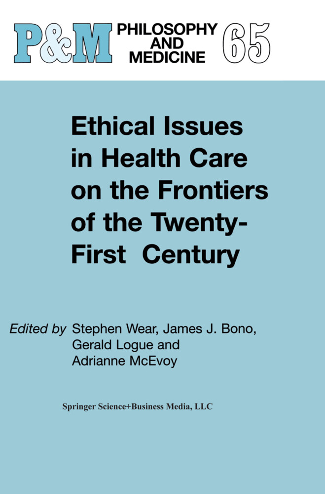 Ethical Issues in Health Care on the Frontiers of the Twenty-First Century als Buch (gebunden)
