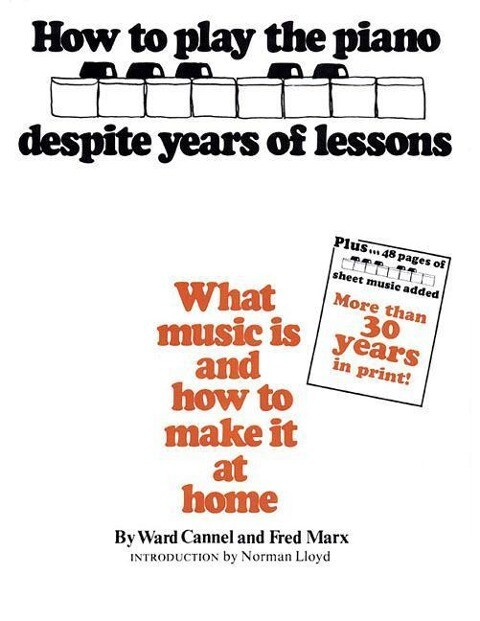 How to Play the Piano Despite Years of Lessons: What Music Is and How to Make It at Home als Taschenbuch