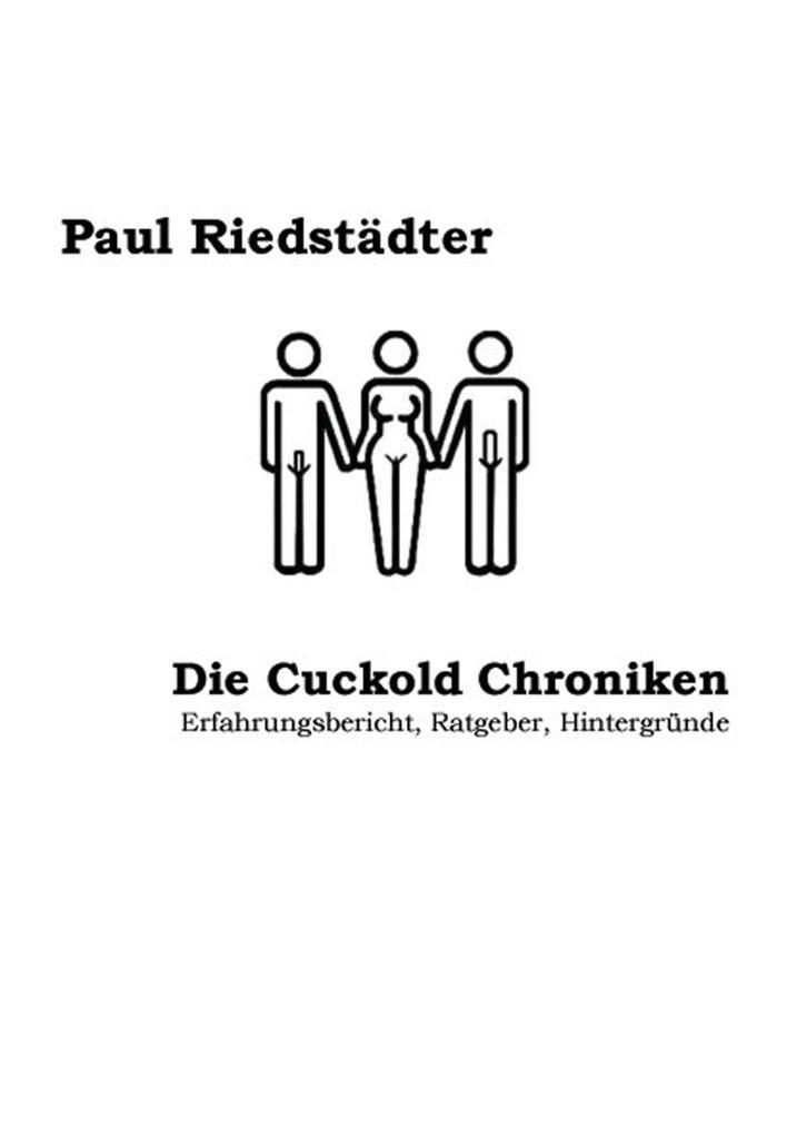 Die Cuckold Chroniken (3. Auflage) als eBook epub