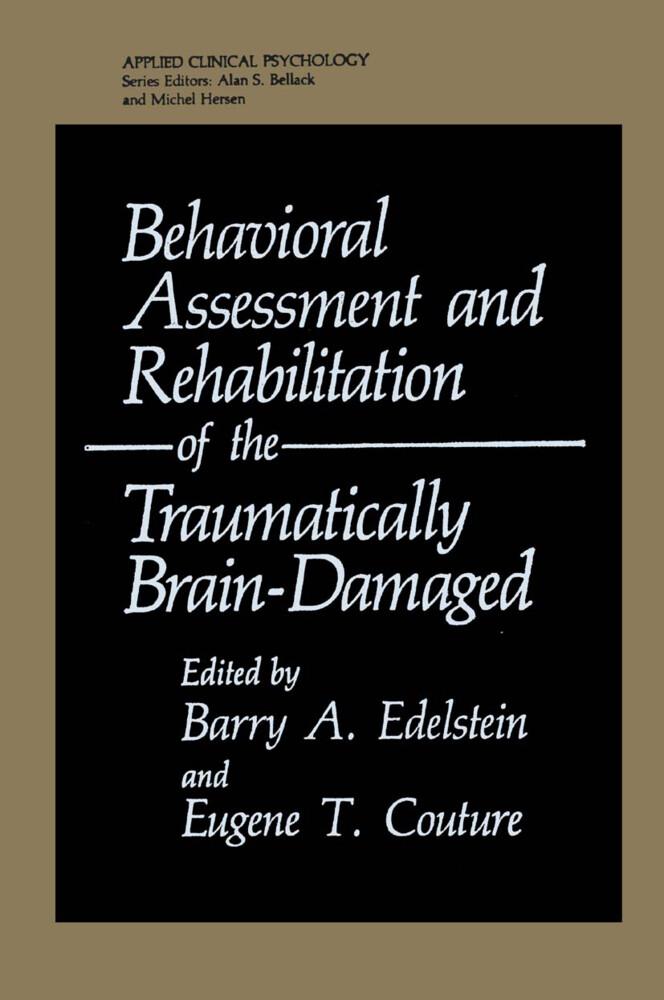 Behavioral Assessment and Rehabilitation of the Traumatically Brain-Damaged als Buch (gebunden)