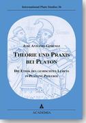 Theorie und Praxis bei Platon