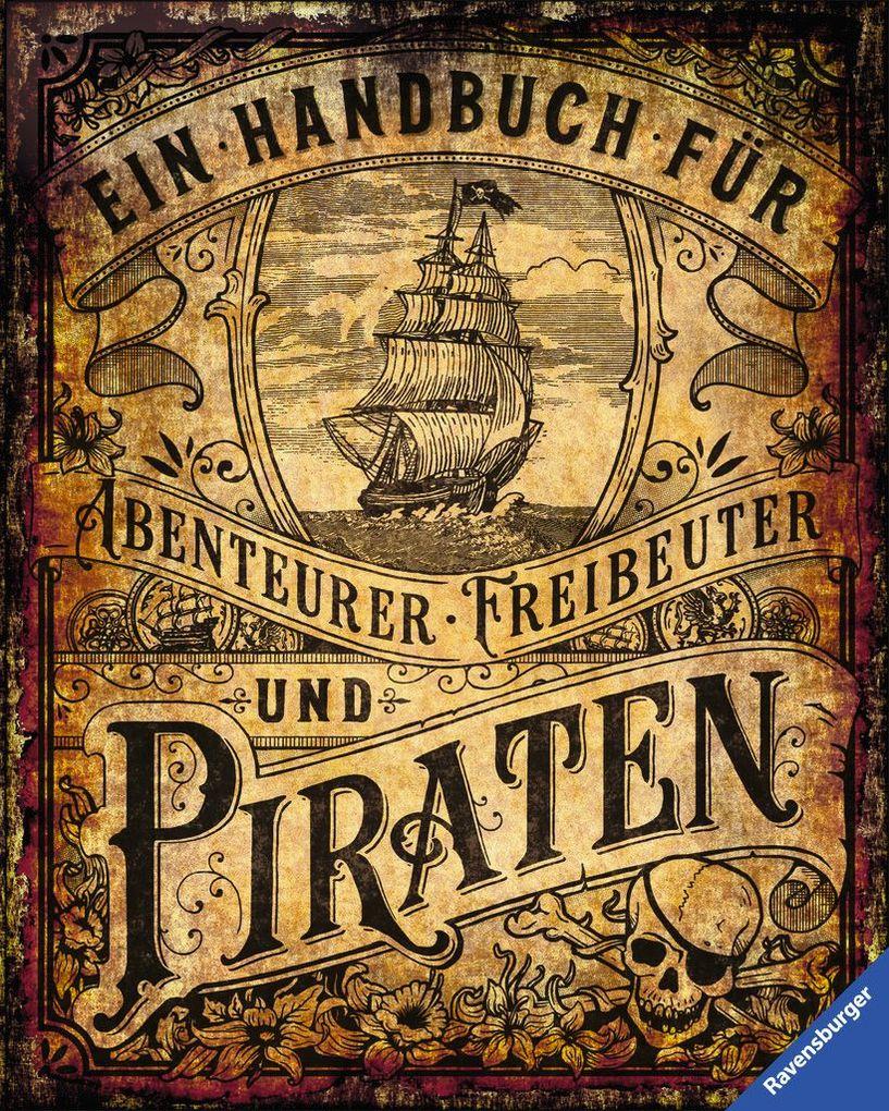 Ein Handbuch für Abenteurer, Freibeuter und Piraten als Buch (kartoniert)