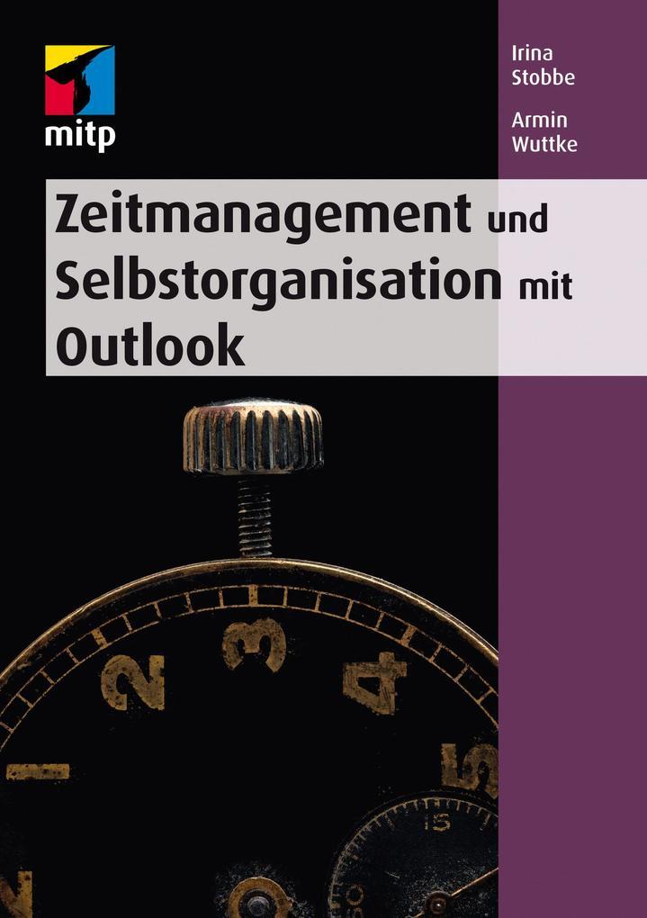 Zeitmanagement und Selbstorganisation mit Microsoft Outlook als eBook epub