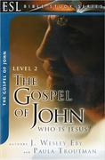 The Gospel of John: Who Is Jesus?: ESL Bible Studies