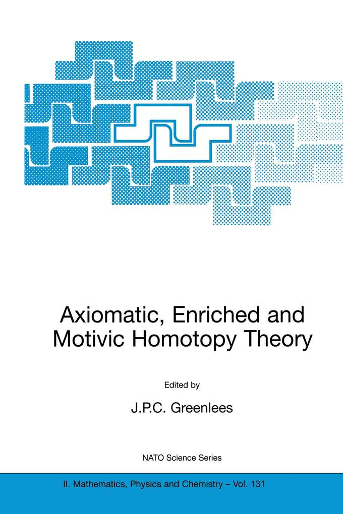 Axiomatic, Enriched and Motivic Homotopy Theory als Buch (kartoniert)