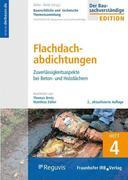 Baurechtliche und -technische Themensammlung. Heft 4: Flachdachabdichtungen