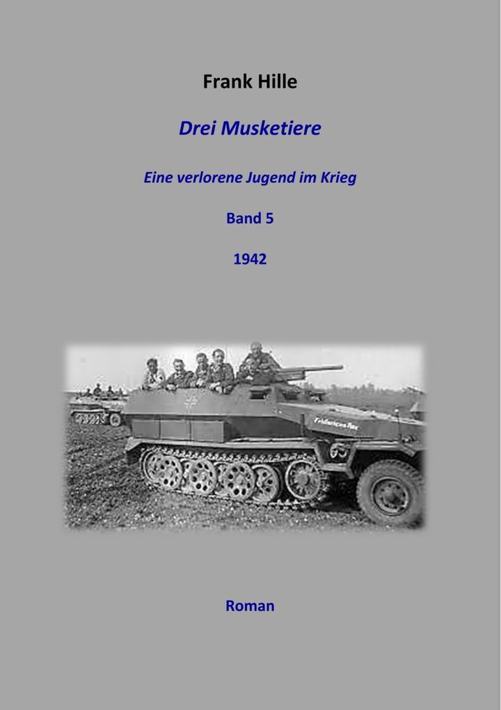 Drei Musketiere -Eine verlorene Jugend im Krieg, Band 5 als eBook epub