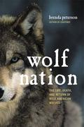 Wolf Nation: The Life, Death, and Return of Wild American Wolves