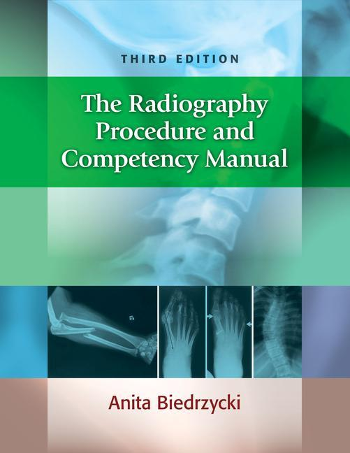 The Radiography Procedure and Competency Manual als Taschenbuch