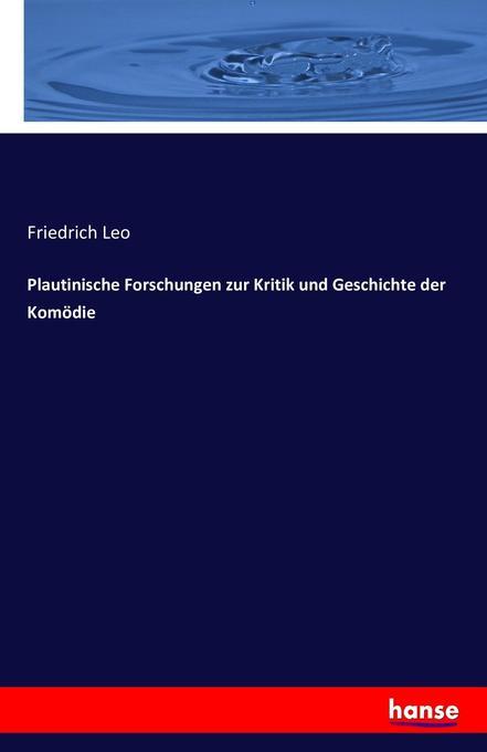 Plautinische Forschungen zur Kritik und Geschichte der Komödie als Buch (kartoniert)