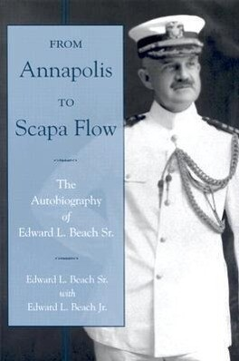 From Annapolis to Scapa Flow: The Autobiography of Edward L. Beach Sr. als Buch (gebunden)