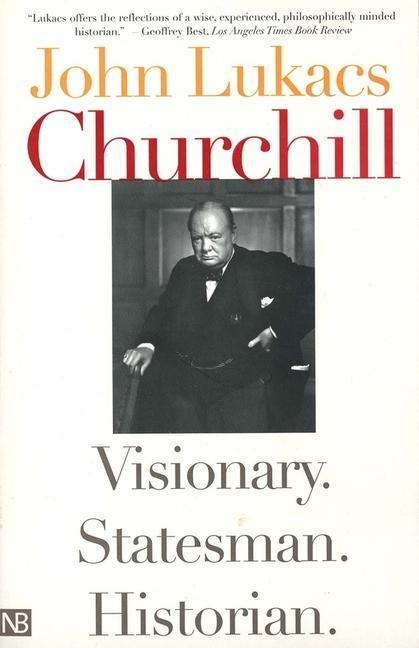 Churchill: Visionary. Statesman. Historian. als Taschenbuch