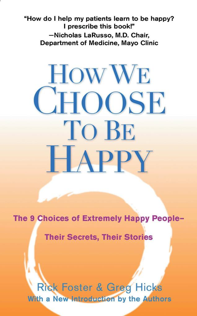 How We Choose to Be Happy: The 9 Choices of Extremely Happy People--Their Secrets, Their Stories als Taschenbuch