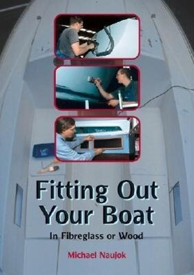 Fitting Out Your Boat: In Fiberglass or Wood als Taschenbuch