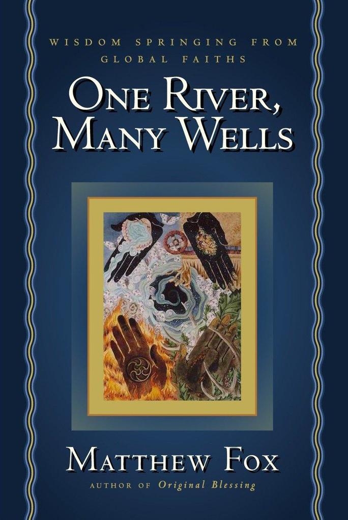 One River, Many Wells: Wisdom Springing from Global Faiths als Taschenbuch