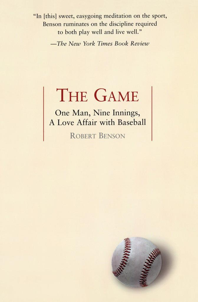 The Game: One Man, Nine Innings, a Love Affair with Baseball als Taschenbuch