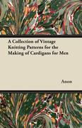A Collection of Vintage Knitting Patterns for the Making of Cardigans for Men