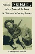 Political Censorship of the Arts and the Press in Nineteenth-Century