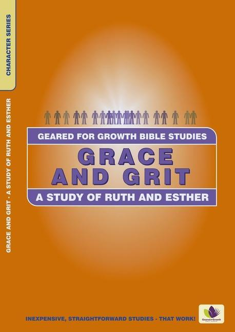 Grace and Grit: A Study of Ruth and Esther als Taschenbuch