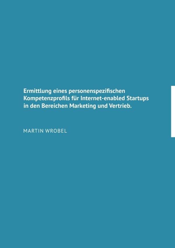 Ermittlung eines personenspezifischen Kompetenzprofils für Internet-enabled Startups in den Bereiche als Buch (gebunden)
