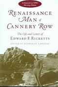 Renaissance Man of Cannery Row: The Life and Letters of Edward F. Ricketts