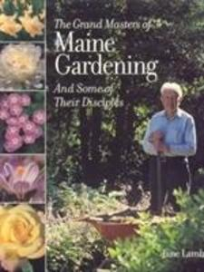 The Grand Masters of Maine Gardening als Buch (gebunden)