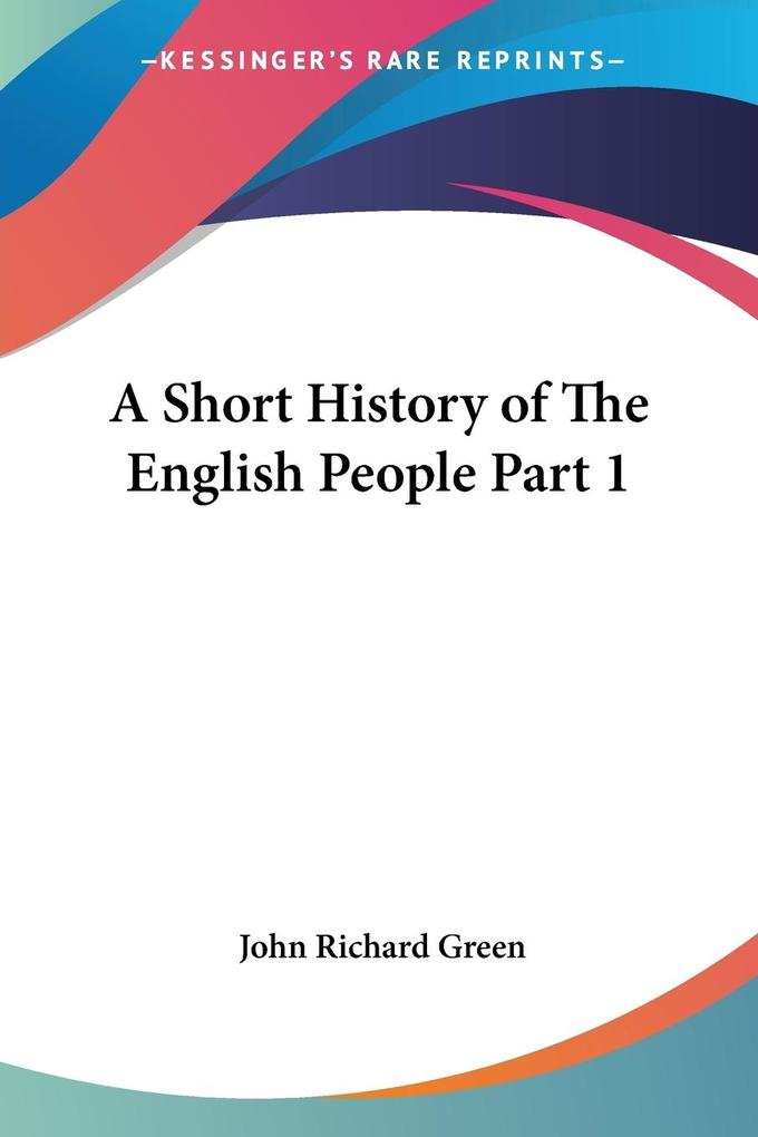 A Short History of The English People Part 1 als Taschenbuch