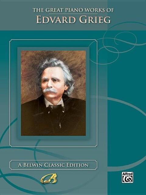 The Great Piano Works of Edvard Grieg als Taschenbuch