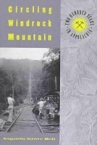 Circling Windrock Mountain: Two Hundred Years Appalachia als Taschenbuch