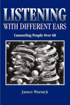 Listening with Different Ears: Counseling People Over 60 als Taschenbuch