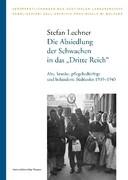"""Die Absiedlung der Schwachen in das """"Dritte Reich"""""""