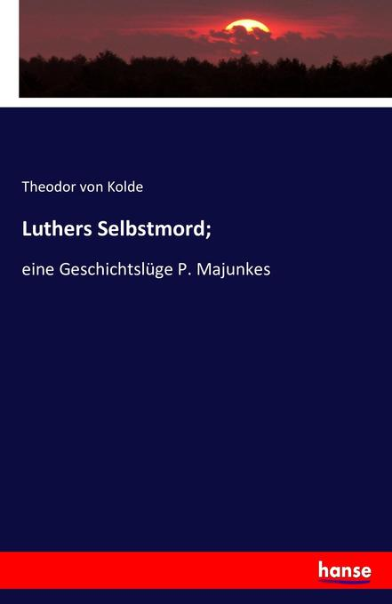 Luthers Selbstmord; als Buch (kartoniert)