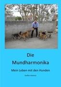 Die Mundharmonika - Mein Leben mit den Hunden