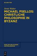 Michael Psellos - Christliche Philosophie in Byzanz