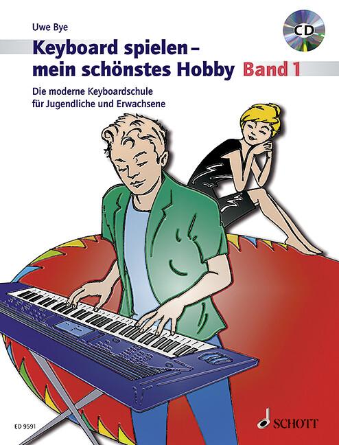 Keyboard spielen - mein schönstes Hobby. Band 1 als Buch (kartoniert)