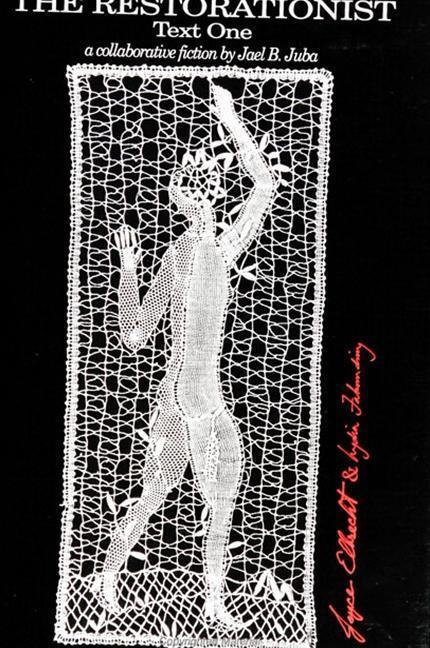 The Restorationist: Text One: A Collaborative Fiction by Jael B. Juba als Buch (gebunden)