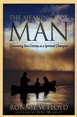 The Meaning of a Man: Discovering Your Destiny as a Spiritual Champion als Taschenbuch