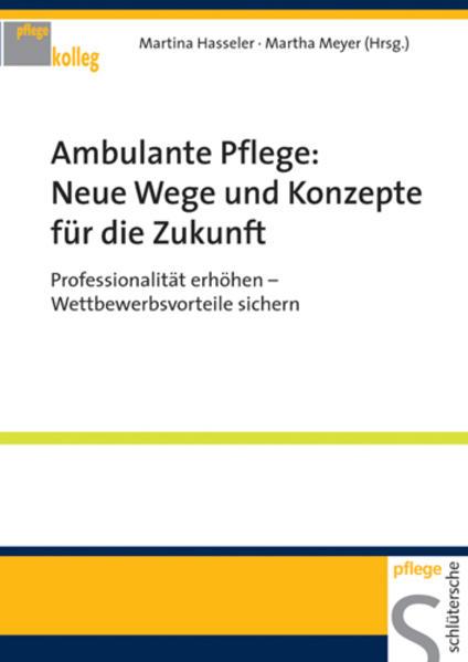 Ambulante Pflege: Neue Wege und Konzepte für die Zukunft als Buch (kartoniert)