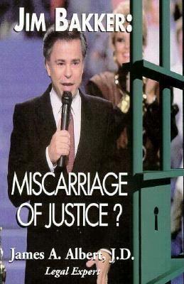 Jim Bakker: Miscarriage of Justice? als Buch (gebunden)