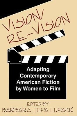Vision/Re-Vision: Adapting Contemporary American Fiction To Film als Taschenbuch